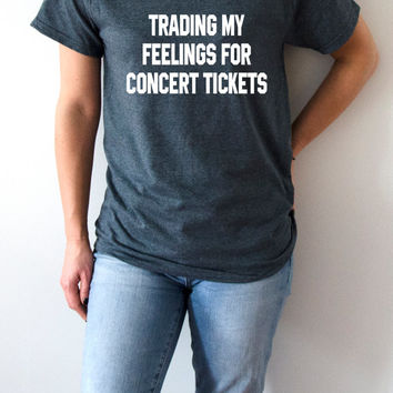 Trading my feeling for concert tickets T-Shirt Unisex For Women saying womens girls tee cute top  gift ideas teenager one direction fashion