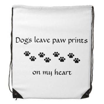 Dogs Leave Paw Prints on My Heart - Drawstring Bag