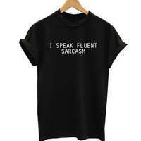 I SPEAK FLUENT SARCASM T-shirt for Women Gift 97