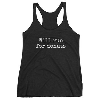 Will Run For Donuts - Running - Gym Workout Fitness - Women's Racerback Tank