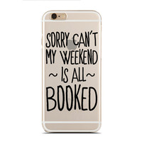 Sorry can't, my weekend is all booked - Reading book pun - Book nerd - Super Slim - Printed Case for iPhone - SC-054