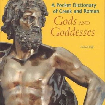 A Pocket Dictionary of Greek and Roman Gods and Goddesses: Gods and Goddesses