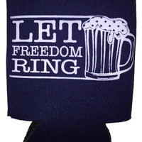 'Let Freedom Ring' Beer Koozie