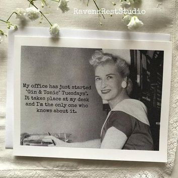 "My Office Has Just Started ""Gin & Tonic"" Tuesdays It Takes Place At My Desk Funny Vintage Style Happy Birthday Card Friends Birthday Greeting Card FREE SHIPPING"