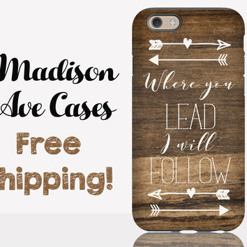 Where You Lead I Will Follow Phone Case