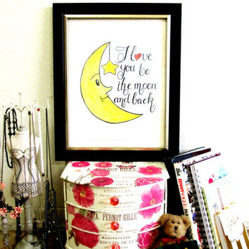 Quote Print, Printable wall art decor poster, Inspirational love, digital typography - I love you to the moon and back quote