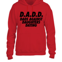 D.A.D.D. Dads Against Daughter Dating - UNISEX HOODIE