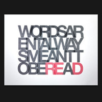 Ugmonk ? WORDS AREN'T ALWAYSMEANT TO BE READ (PRINT)