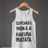 Cupcakes Vodka And Hakuna Matata (Tank)-Unisex White Tank
