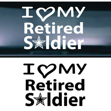 I Love My Retired Army Soldier Vinyl Graphic Decal (Wide)
