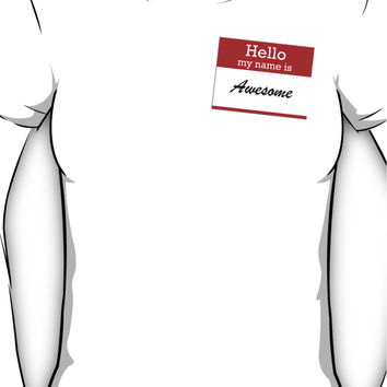 Hello my name is awesome Women's T-Shirt