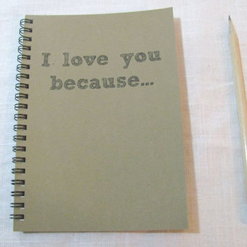 I love you because... - 5 x 7 journal