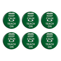 Keep Calm And Teach On Plastic Resin Button Set of 6