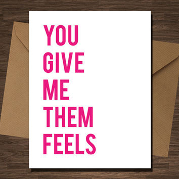 You Give Me Them Feels Card Funny Girlfriend Boyfriend Husband Wife Love