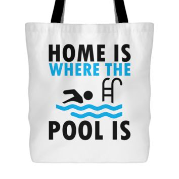 Home Is Where The Pool Is - Swimming Tote Bag, 18 inch x 18 in