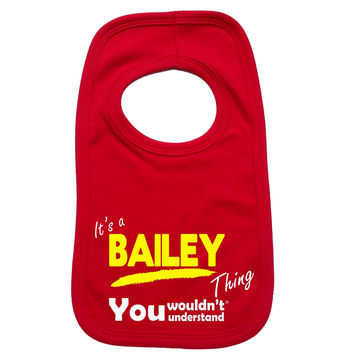 123t USA Baby It's A Bailey Thing You Wouldn't Understand Funny Baby Bib