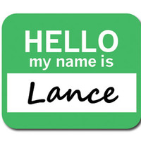 Lance Hello My Name Is Mouse Pad
