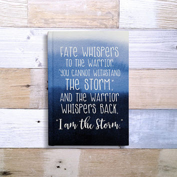 Fate Whispers To the Warrior, I Am The Storm - 5x7 Writing Journal, custom notebook personalized gift, blue watercolor, blank or lined pages