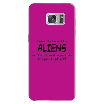 funny t shirt i was abducted by aliens & all i got was this lousy t sh Samsung Galaxy S7