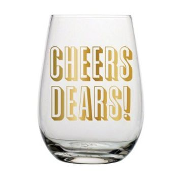 Cheers Dears Stemless Wine Glass