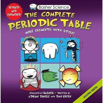 The Complete Periodic Table: All the Elements With Style! (Basher Science): The Complete Periodic Table: All the Elements With Style (Basher Science)