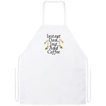 Instant Dad Cute Father's Day Gift For Father From Wife, Girlfriend, Daughter, Son, Stepdaughter, Stepson, Mom, Grandma, Mother In Law ( Apron)