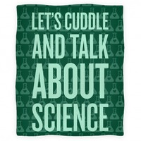 Let's Cuddle And Talk About Science (Blanket)