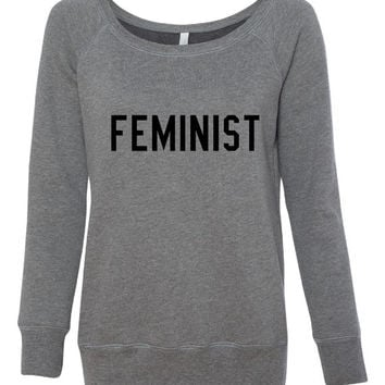 FEMINIST, Pride! Female Activist Friend Equal Rights Smart Women, President Election Campaign Support Wideneck Sweatshirt,  Ladies Sizes