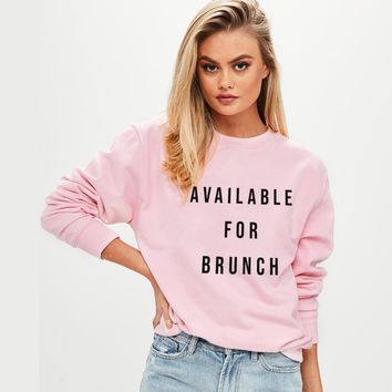 AVAILABLE FOR BRUNCH SWEATSHIRT