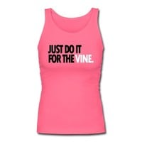 DO IT FOR THE VINE Tank Top