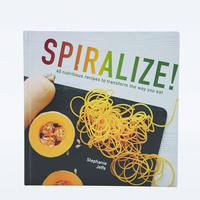 Spiralize!: 40 Nutritious Recipes to Transform the Way You Eat - Urban Outfitters