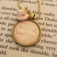 Cheshire Cat Quote Necklace. We're All Mad Here Alice in Wonderland Necklace. 18 Inch Bronze Tone Chain.