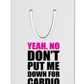 Yeah No Don't Put Me Down For Cardio Aluminum Paper Clip Bookmark