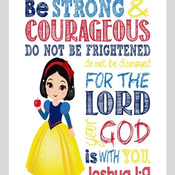 Snow White Christian Princess Nursery Decor Wall Art Print - Be Strong & Courageous Joshua 1:9 Bible Verse - Multiple Sizes