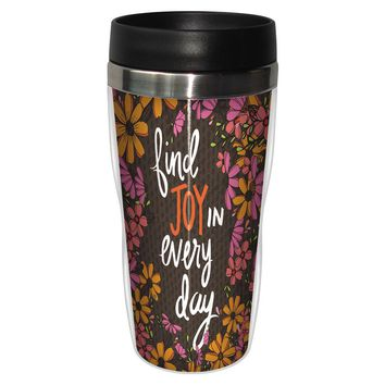 Joy in Every Day Travel Mug - Premium 16 oz Stainless Lined w/ No Spill Lid