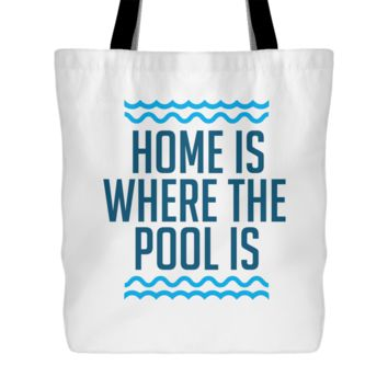 Home Is Where The Pool Is - Swimming Tote Bag, 18 in x 18 in