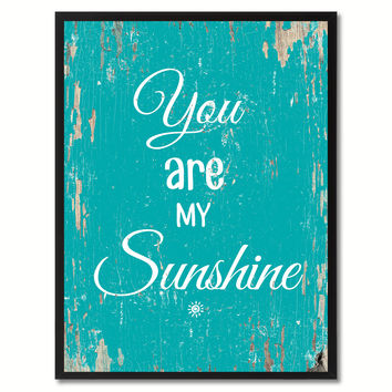 You are my sunshine Happy Quote Saying Gift Ideas Home Decor Wall Art