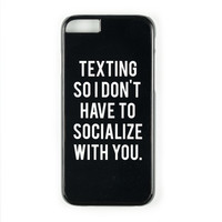 Texting to not Socialize Case