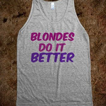 Blondes Do It Better - t-shirts/tanks and more