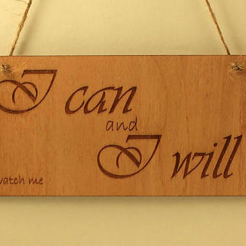I can and I will sign Wood sign Small sign Laser cut Motivation sign Laser engraved Wood decoration Wooden sign Positive message on wood