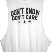 Dont Know Dont Care Tank