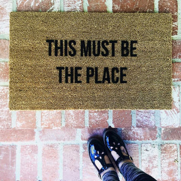 "Bestseller! ""This Must Be The Place"" Talking Heads door mat, outdoor mat, 18x30 coir, coco mat by Josie B"