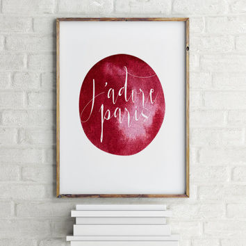 "French poster Inspirational poster French quote ""J'adore Paris"" Love Paris Motivational quote Fashion quote Paris fashion Typography art"