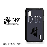 Idiot 5sos Hater For Google Nexus 4 Case Phone Case Gift Present