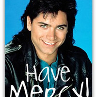 uncle jesse have mercy - Google Search