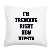 I'm Trending Right Now Hipsta Square Canvas Pillow> Tammi's Gifts