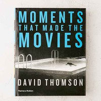 Moments That Made The Movies By David Thomson