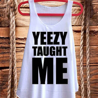Hot Yeezy Taught Me Mean girls best design for Tank top mens and Tank top Girls fashion