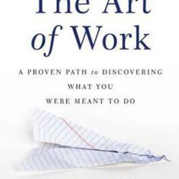 The Art of Work: Jeff Goins: 9780718022075:
