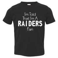 I'm Told l'm A RAIDERS Fan Youth Toddler Infant T Shirt for Oakland Raiders Football Fans Fun Shirt for Kids Newborns